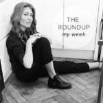 The Roundup: My Week