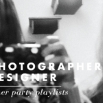 1 Photographer 1 Designer 6 playlists