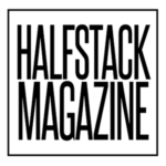 HALFSTACK MAGAZINE